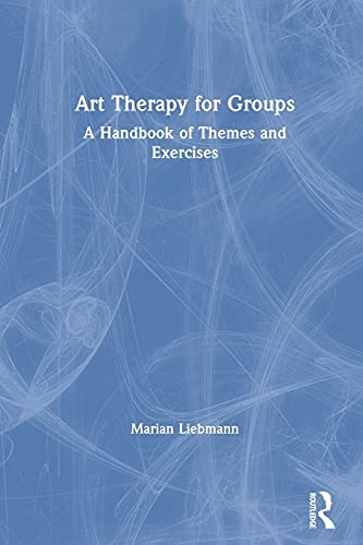 9780415043274: Art Therapy for Groups: A Handbook of Themes and Exercises: A Handbook of Themes, Games and Exercises