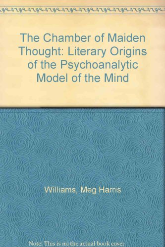 9780415043649: The Chamber of Maiden Thought: Literary Origins of the Psychoanalytic Model of the Mind