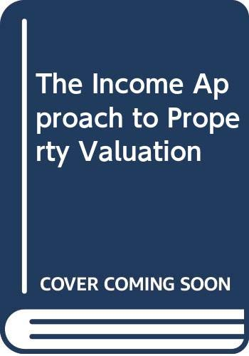 9780415043885: The Income Approach to Property Valuation