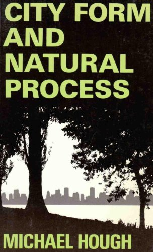 9780415043908: City Form and Natural Process: Towards a New Urban Vernacular