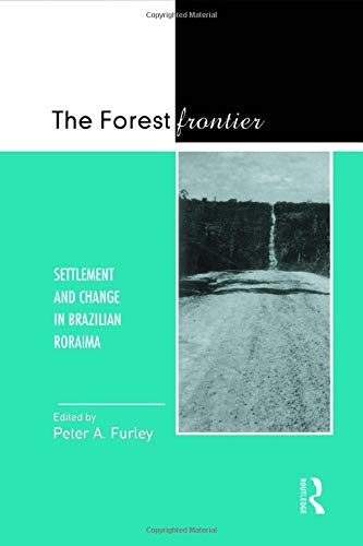 The Forest Frontier: Settlement and Change in Brazilian Roraima