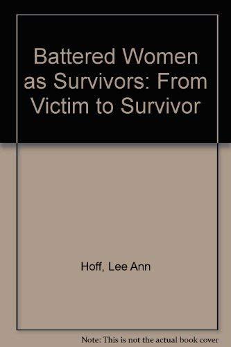 9780415043946: Battered Women as Survivors: From Victim to Survivor