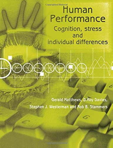 Human Performance: Cognition, Stress and Individual Differences: Westerman, Steve J.,