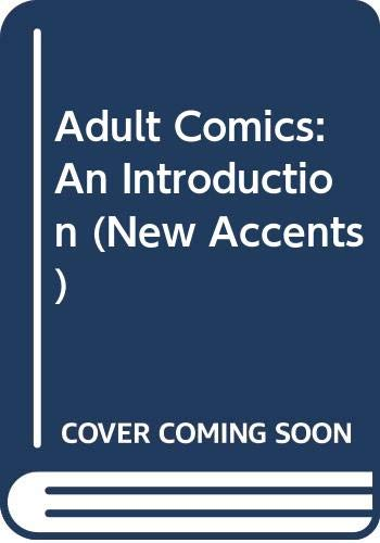 9780415044189: Adult Comics: An Introduction (New Accents)