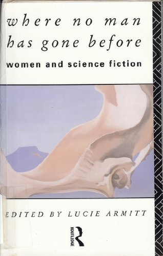 9780415044479: Where No Man Has Gone Before: Women and Science Fiction
