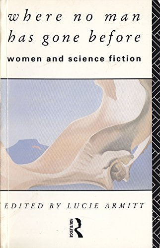 9780415044486: Where No Man Has Gone Before: Essays on Women and Science Fiction