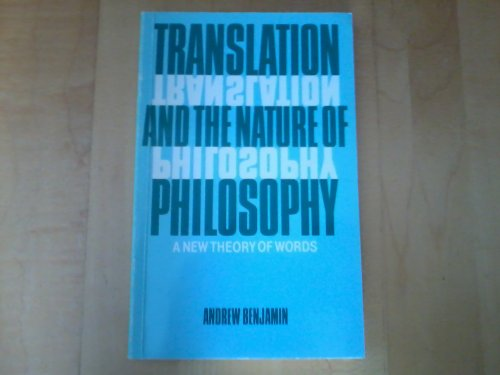 9780415044851: Translation and the Nature of Philosophy: A New Theory of Words