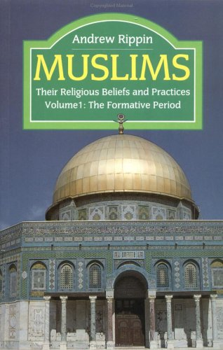 9780415045193: Muslims - Vol 1: Their Religious Beliefs and Practices Volume 1: The Formative Years (The Library of Religious Beliefs and Practices)