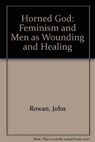 9780415045247: The Horned God: Feminism and Men as Wounding and Healing