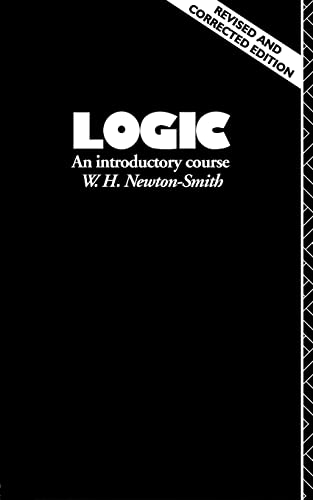 Logic: An Introductory Course: Newton-Smith, W. H.