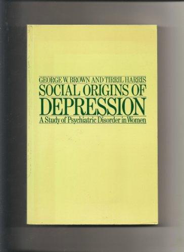 9780415045261: Social Origins of Depression: Study of Psychiatric Disorder in Women