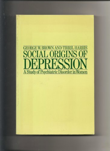 9780415045261: Social Origins of Depression: Study of Psychiatric Disorder in Women
