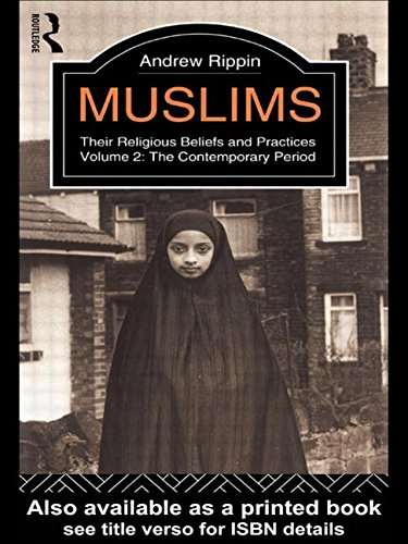 9780415045285: Muslims - Vol 2: Their Religious Beliefs and Practices Volume 2: The Contemporary Period (The Library of Religious Beliefs and Practices)