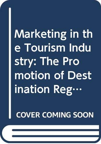 9780415045452: Marketing in the Tourism Industry: The Promotion of Destination Regions