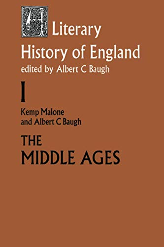 A Literary History of England: Vol 1: The Middle Ages (to 1500) (Volume 1: The Middle Ages (to 1500)) (0415045576) by Albert C. Baugh; Kemp Malone