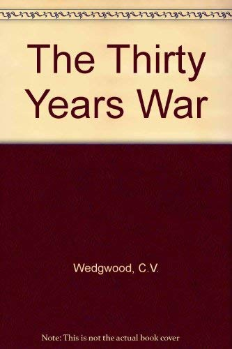 The Thirty Years War: Wedgwood, C. V.