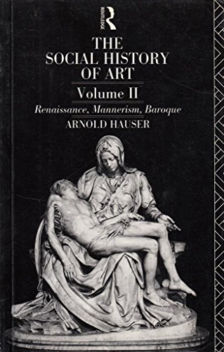 9780415045797: Social History of Art: Renaissance, Mannerism and Baroque v.2: Renaissance, Mannerism and Baroque Vol 2