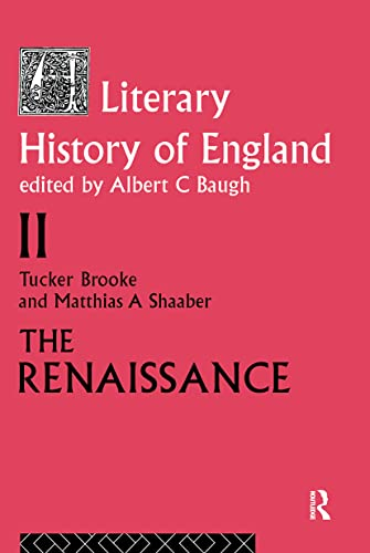 9780415045865: The Literary History of England: Vol 2: The Renaissance (1500-1600)