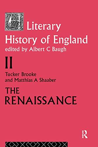 9780415045865: The Literary History of England: Vol 2: The Renaissance (1500-1600) (Volume 2: The Renaissance (1500-1600))