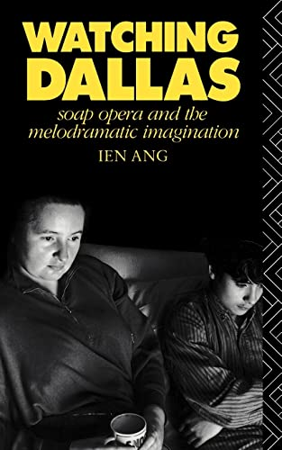 9780415045988: Watching Dallas: Soap Opera and the Melodramatic Imagination