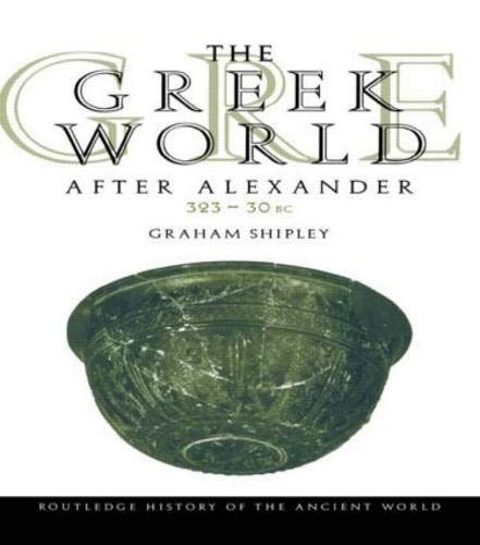 9780415046176: The Greek World After Alexander 323-30 BC