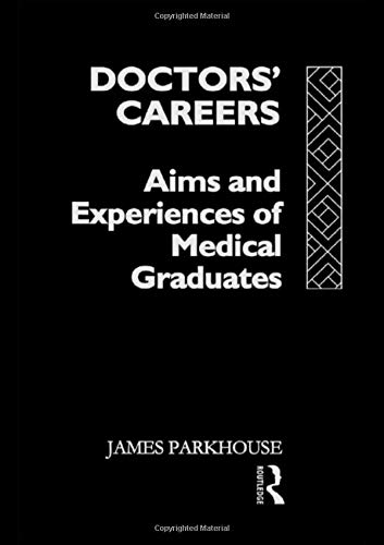 9780415046497: Doctors' Careers: Aims and Experiences of Medical Graduates