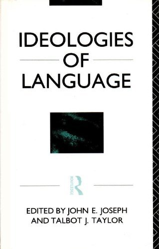 Ideologies of Language.: Joseph, John [Ed]