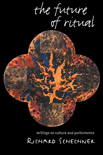 9780415046909: The Future of Ritual: Writings on Culture and Performance