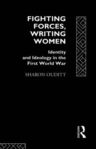 9780415047050: Fighting Forces, Writing Women: Identity and Ideology in the First World War