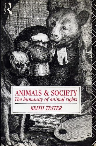Animals and Society: The Humanity of Animal Rights