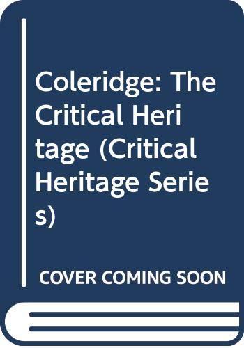 9780415047463: Coleridge: the Critical Heritage, Volume 2: 1834-1900 (Critical Heritage Series)