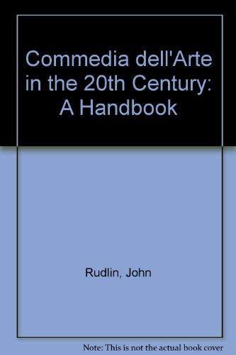 9780415047692: Commedia dell'Arte in the 20th Century: A Handbook