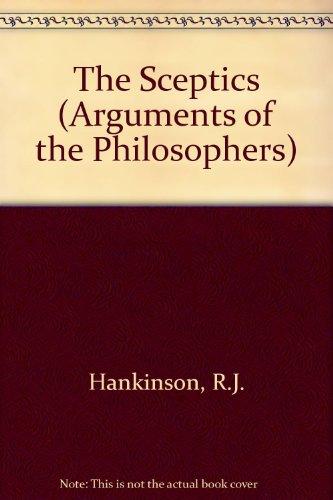 9780415047722: The Sceptics (Arguments of the Philosophers)
