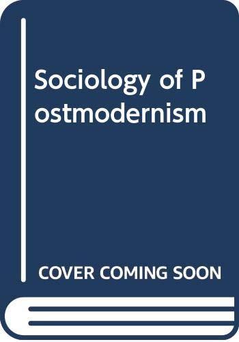 9780415047845: Sociology of Postmodernism (International library of sociology)