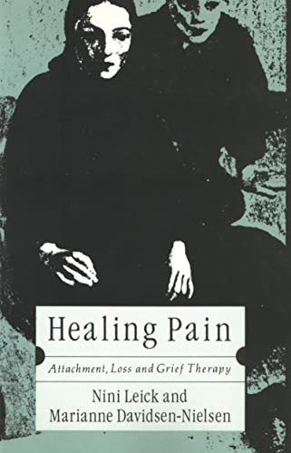 9780415047951: Healing Pain: Attachment, Loss, and Grief Therapy