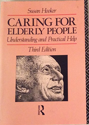 9780415048323: Caring for Elderly People: Understanding and Practical Help