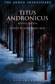 Titus Andronicus (The Arden Shakespeare, 3rd Series): William Shakespeare