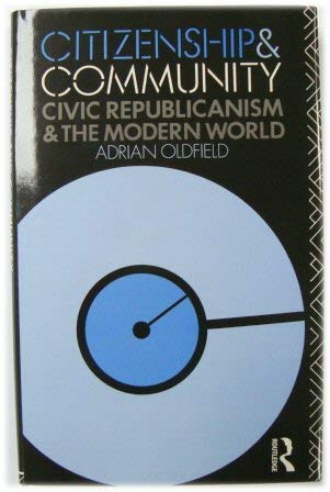 9780415048750: Citizenship and Community: Civic Republicanism and the Modern World