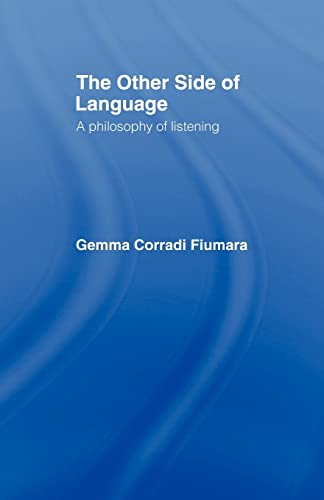 9780415049276: The Other Side of Language: Philosophy of Listening