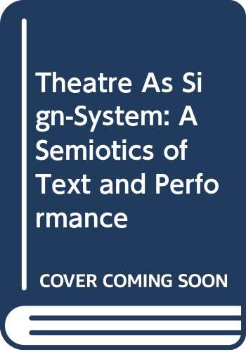 9780415049313: THEATRE AS SIGN SYSTEM CL