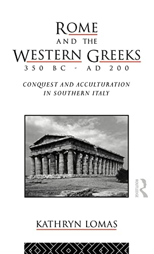 Rome and the Western Greeks, 350 BC - AD 200: Conquest and Acculturation in Southern Italy (...