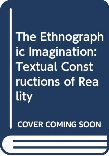 9780415050258: The Ethnographic Imagination: Textual Constructions of Reality