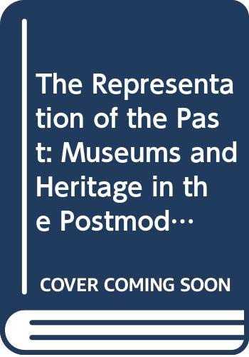 9780415050265: The Representation of the Past: Museums and Heritage in the Postmodern World
