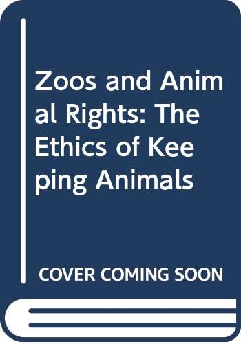 9780415050586: Zoos and Animal Rights: The Ethics of Keeping Animals