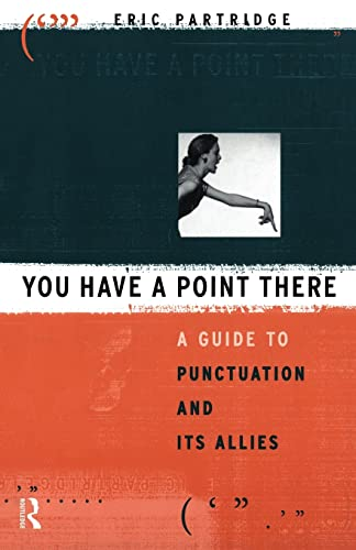 9780415050753: You Have a Point There: A Guide to Punctuation and Its Allies