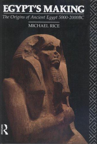 9780415050920: Egypt's Making: Origins of Ancient Egypt, 5000-2000 B.C.