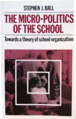 9780415051217: Micropolitics of the School: Towards a Theory of School Organization