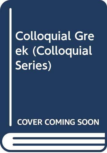 9780415051262: Colloquial Greek (Colloquial Series)