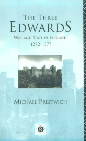 9780415051330: The Three Edwards: War and State in England 1272–1377