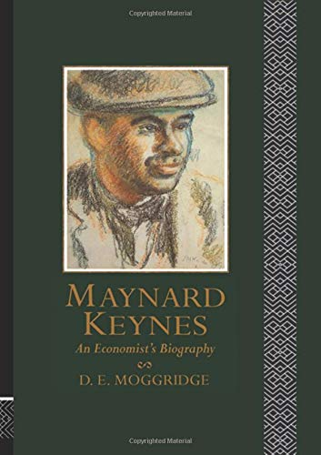 Maynard Keynes. An economist's biography.: MOGGRIDGE, D. E. [Donald Edward] (1943-):